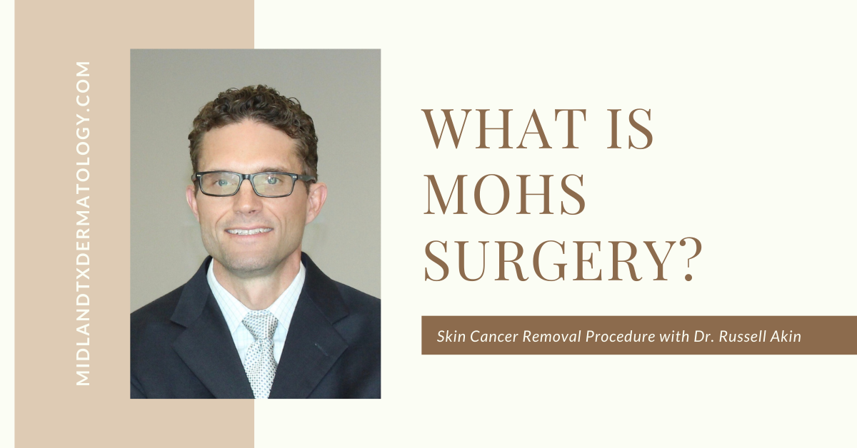 Mohs Surgery Skin Cancer Removal in Midland Texas